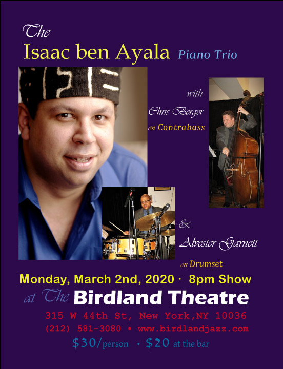 Isaac ben Ayala Trio at Birdland Theater @ Birdland Theater